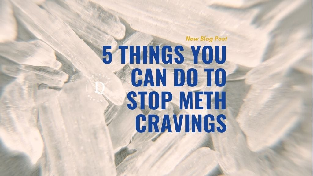 5 things you can do to stop meth craving in Donegal, PA